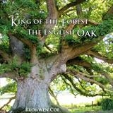 King of the Forest :  the English Oak by bronwen coe, Photography, Book